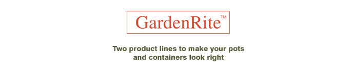 GardenRite -- Two product lines to make your pots and containers look right.